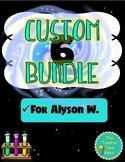 Custom Bundle for Alyson W.