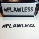 "Custom Stamp: ""#FLAWLESS"""
