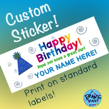 """Custom Sticker! Happy Birthday from """"YOUR NAME""""!  Print on Labels"""