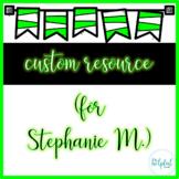 Custom resource for Stephanie M.