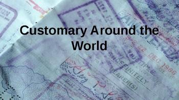 Customary Around the World