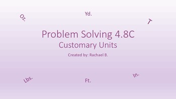 Customary Conversion Problem Solving-4.8C