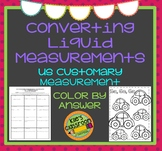 Customary Liquid Conversions Color By Answer- Self-Checking Measurement Activity