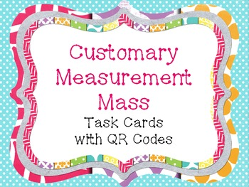 Customary Measurement-Mass Task Cards with QR Code