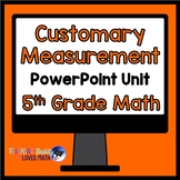 Customary Measurement Math Unit 5th Grade Interactive Powerpoint Common Core