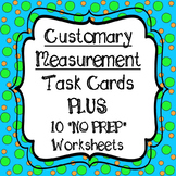 Customary Measurement Task Cards and 10 *NO PREP Worksheet