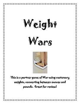 Customary Weight Wars
