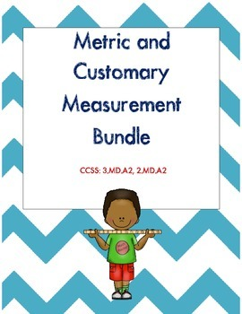 Measurement Bundle: Customary and Metric CCSS Aligned