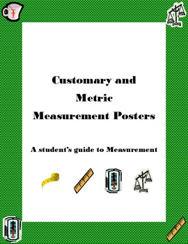Customary and Metric Measurement Posters- A Student's Guide to Measurement