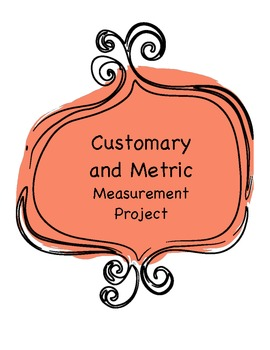 Customary and Metric Measurement Project