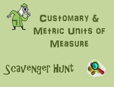 Customary and Metric Units of Measure Scavenger Hunt