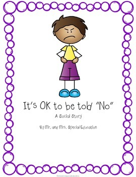 """Customizable Autism and Special Education Social Story: It's OK to Be Told """"NO"""""""