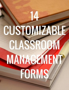 14 Customizable Classroom Management Forms