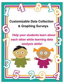 Data Collection & Graphing Surveys {Customizable }