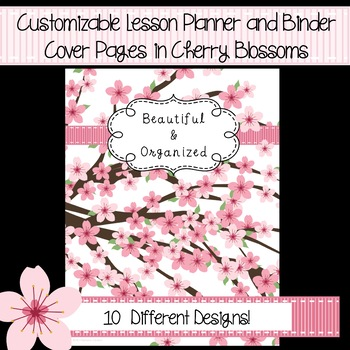 Customizable Lesson Planner and Binder Cover Pages in Cherry Blossoms