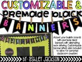 Customizable & Premade Black Banners