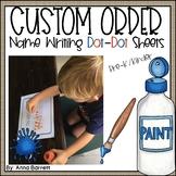 Dot Dot Name Writing Practice (Custom Order)