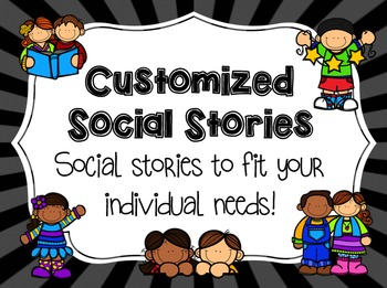 Customized Social Stories - Tailored to your students' ind