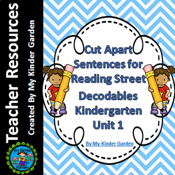 Cut Apart Sentences Kindergarten Reading Street Decodables Unit 1