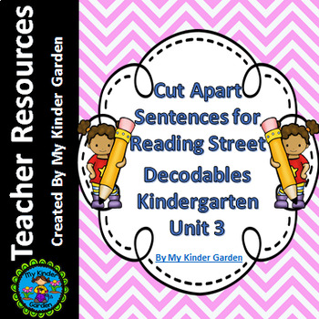 Cut Apart Sentences Kindergarten Reading Street Decodables Unit 3
