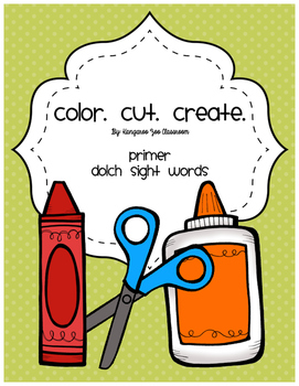 Color. Cut. Create.: Primer Dolch Sight Words