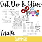 Cut, Do & Glue- Summer  Math