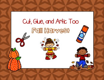 Cut, Glue, and Artic Too!  Fall Harvest