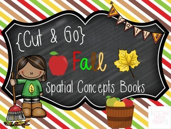 Cut & Go--Fall Spatial Concept Books for Speech Therapy