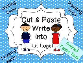 Cut and Paste Paired Texts Skills Write into Lit Logs