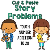 Cut & Paste Story Problems: Touch Number Addition to 20