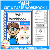 Cut & Paste WH Workbook