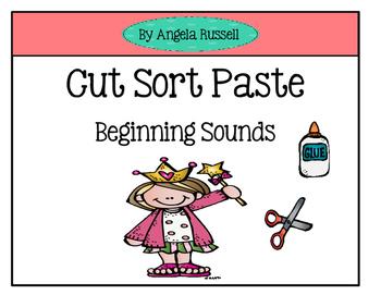 Cut  Sort   Paste - Beginning Sounds