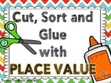 Cut, Sort and Glue with Place Value 2.NBT.3