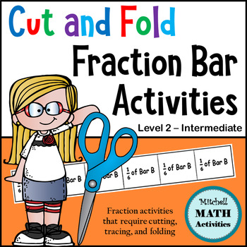 Cut and Fold Fraction Bar Activities - Level 2 - Intermediate