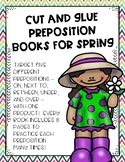 Cut and Glue Preposition Books for Spring