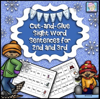 Cut-and-Glue Sentences for 2nd and 3rd:  Winter Theme
