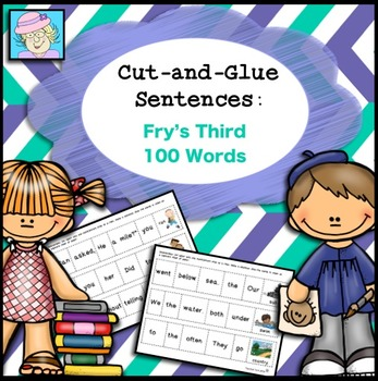 Sight Words: Cut-and-Glue Sentences for Fry's THIRD 100 Words