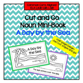 Cut and Go Noun Mini-Book: A Day by the Sea for ELA L.K.1b