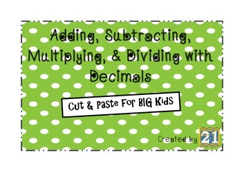 Cut and Paste: Adding, Subtracting, Multiplying, & Dividing with Decimals