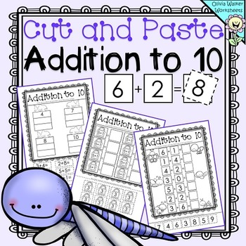 Cut and Paste - Addition to 10 Worksheets / Printables / Math Centers / No Prep
