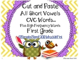 Cut and Paste All Short Vowels CVC Words... Plus HFW First Grade