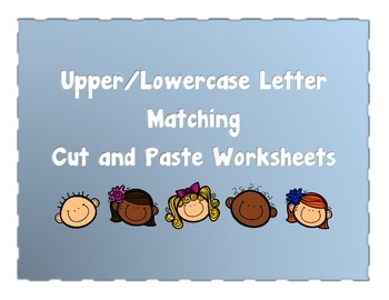 Kindergarten Letter Matching Worksheets - Cut and Paste