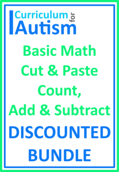 Cut and Paste Math BUNDLE, Count, Add, Subtract, Autism Sp