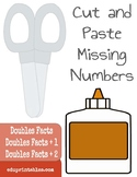 Cut and Paste Missing Numbers, Doubles Facts, Doubles Facts +1, Doubles Facts +2