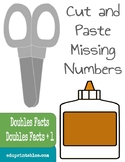 Cut and Paste Missing Numbers, Doubles Facts and Doubles Facts + 1