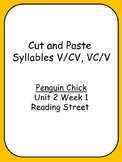 Cut and Paste Unit 2 Phonics  Reading Street  Penguin Chick V/CV, VC/V