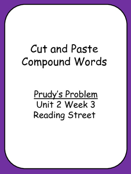 Cut and Paste Unit 2 Phonics Reading Street Prudy's Problem Compound Words