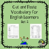 Cut and Paste Vocabulary ESL/EL/EFL and newcomers - set 2!