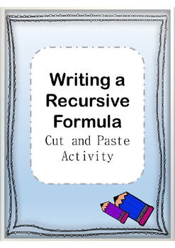 Algebra Cut and Paste Writing the Recursive Formula Activity