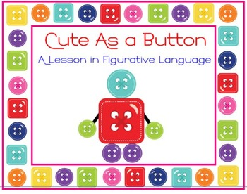 Cute As A Button - A Lesson and Practice in Figurative Language